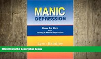 Big Deals  Manic Depression: How to Live While Loving a Manic Depressive  Best Seller Books Most