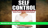 Big Deals  Self Control: Discover How to Control Your Emotions, Desires, and Behavior Through Self
