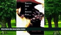Big Deals  Dancing Away an Anxious Mind: A Memoir about Overcoming Panic Disorder  Free Full Read