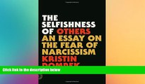 Big Deals  The Selfishness of Others: An Essay on the Fear of Narcissism  Best Seller Books Best