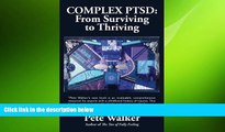 Big Deals  Complex PTSD: From Surviving to Thriving: A GUIDE AND MAP FOR RECOVERING FROM CHILDHOOD