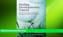 Must Have PDF  Healing Developmental Trauma: How Early Trauma Affects Self-Regulation, Self-Image,