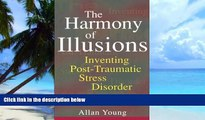 Big Deals  The Harmony of Illusions: Inventing Post-Traumatic Stress Disorder  Best Seller Books