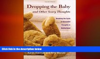 Big Deals  Dropping the Baby and Other Scary Thoughts: Breaking the Cycle of Unwanted Thoughts in
