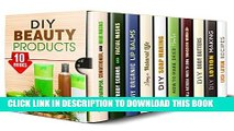 [PDF] DIY Beauty Products Box Set (10 in 1): All-Natural DIY Skin and Body Care Products that Can