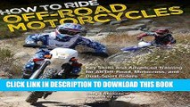 [New] How to Ride Off-Road Motorcycles: Key Skills and Advanced Training for All Off-Road,
