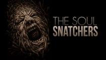 THE SOUL SNATCHERS - SPINE CHILLING