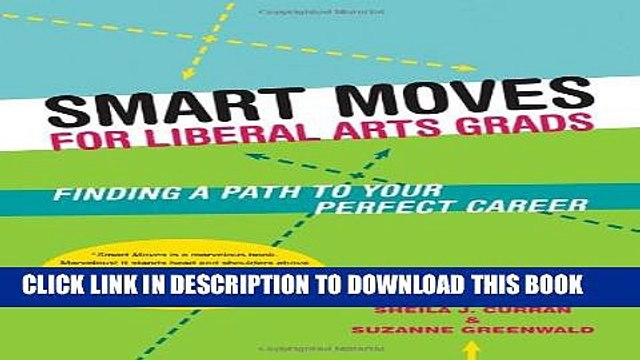 [PDF] Smart Moves for Liberal Arts Grads: Finding a Path to Your Perfect Career Full Colection