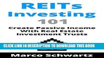 [PDF] REITs Investing 101: Create Passive Income With Real Estate Investment Trusts Popular