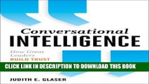 [PDF] Conversational Intelligence: How Great Leaders Build Trust and Get Extraordinary Results