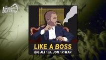 Big Ali I Lil Jon I R-Wan - Like A Boss (Original Mix) FREE DOWNLOAD
