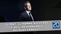 Nicolas Sarkozy: «L'homme n'est pas le seul responsable» du changement climatique