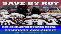 [PDF] Save by Roy: Patrick Roy and the Return of the Colorado Avalanche Full Colection