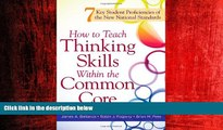 Online eBook How to Teach Thinking Skills Within the Common Core: 7 Key Student Proficiencies of