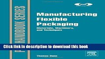 [PDF] Manufacturing Flexible Packaging: Materials, Machinery, and Techniques (Plastics Design