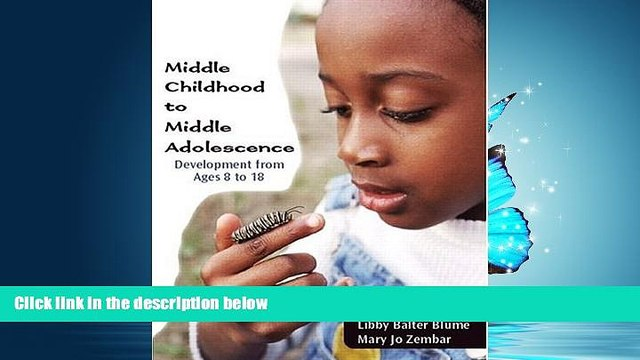 Enjoyed Read Middle Childhood to Middle Adolescence: Development from Ages 8 to 18