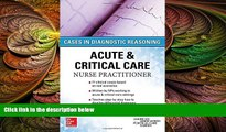 book online ACUTE   CRITICAL CARE NURSE PRACTITIONER: CASES IN DIAGNOSTIC REASONING