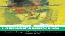 [PDF] A Little Larger Than the Entire Universe: Selected Poems [Full Ebook]