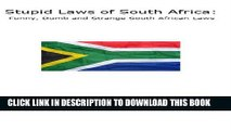 [PDF] Stupid Laws of South Africa: Funny, Dumb and Strange South African Laws Full Online