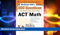 different   500 ACT Math Questions to Know by Test Day (Mcgraw Hill s 500 Questions to Know By