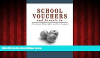 Choose Book School Vouchers and Parents in Cleveland, Milwaukee, and Los Angeles