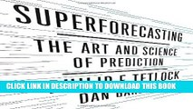[PDF] Superforecasting: The Art and Science of Prediction Popular Online