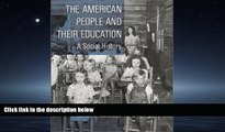 Enjoyed Read The American People and Their Education: A Social History