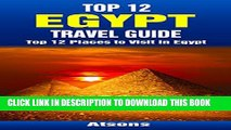 [PDF] Top 12 Places to Visit in Egypt - Top 12 Egypt Travel Guide (Includes Giza, Cairo, Sharm El