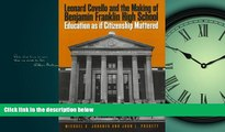 Enjoyed Read Leonard Covello and the Making of Benjamin Franklin High School: Education As If