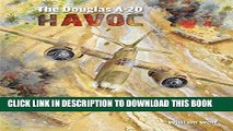 [PDF] The Douglas A-20 Havoc: From Drawing Board to Peerless Allied Light Bomber Popular Collection