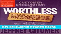 [PDF] Customer Satisfaction Is Worthless, Customer Loyalty Is Priceless: How to Make Customers