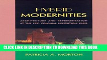 [PDF] Hybrid Modernities: Architecture and Representation at the 1931 Colonial Exposition, Paris