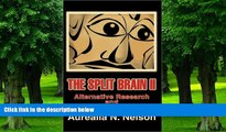 Big Deals  The Split Brain II: Alternative Research and Voices of Schizophrenia  Free Full Read