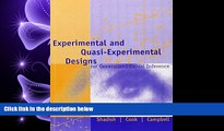 there is  Experimental and Quasi-Experimental Designs for Generalized Causal Inference