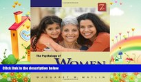behold  The Psychology of Women (PSY 477 Preparation for Careers in Psychology)