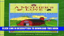 [PDF] A Mother s Love (Patchwork Mysteries, Volume 21) Exclusive Full Ebook