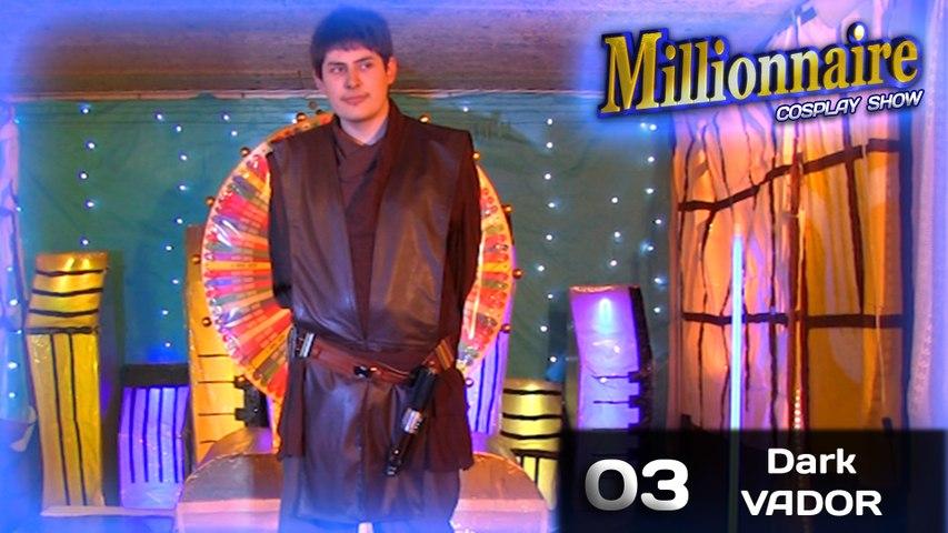 MILLIONNAIRE, Cosplay Show // S2 Em 03 // Dark VADOR (Star Wars)