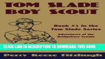 [PDF] Tom Slade, Boy Scout: Adventures of the Bridgeboro Scouts (Volume 1) Full Collection