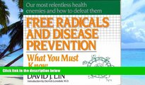 Big Deals  Free Radicals and Disease Prevention: What You Must Know  Best Seller Books Most Wanted