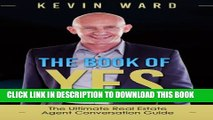 [PDF] The Book of YES: The Ultimate Real Estate Agent Conversation Guide Popular Online