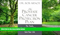 Big Deals  The Prostate Cancer Protection Plan: The Powerful Foods, Supplements, and Drugs That