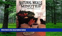 Big Deals  Natural Meals In Minutes - High-Fiber, Low-Fat Meatless Storage Meals-in 30 Minutes or