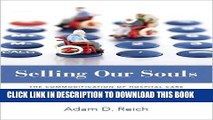 [PDF] Selling Our Souls: The Commodification of Hospital Care in the United States [Full Ebook]