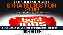 [PDF] Top Job Search Strategies For 2016: Tips   Strategies For Finding A Great New Job This Year!