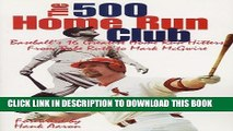 [PDF] The 500 Home Run Club: Baseball s 16 Greatest Home Run Hitters from Babe Ruth to Mark