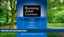 Big Deals  Becoming Adult Learners: Principles and Practices for Effective Development  Best