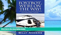 Must Have PDF  Foxtrot, We re on the Way! ... San Antonio, Texas, Police Department Helicopter