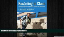 complete  Rac(e)ing to Class: Confronting Poverty and Race in Schools and Classrooms