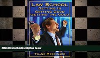Big Deals  Law School: Getting In, Getting Good, Getting the Gold  Best Seller Books Most Wanted