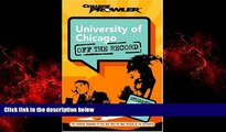 Big Deals  University of Chicago: Off the Record (College Prowler) (College Prowler: University of